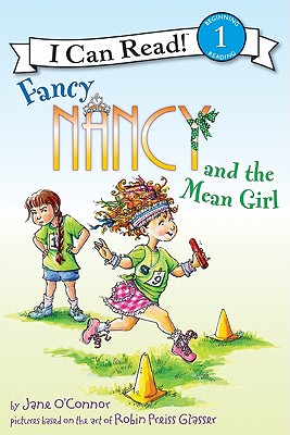 Fancy Nancy and the Mean Girl By O'Connor, Jane/ Preiss-Glasser, Robin (ILT)