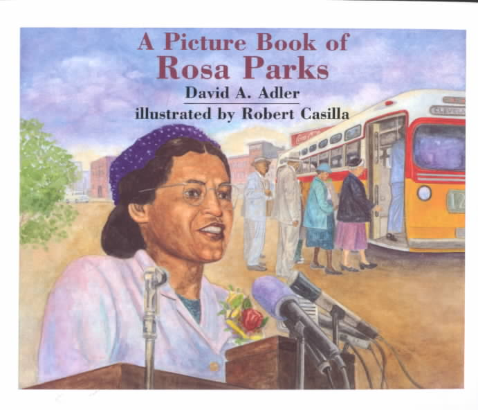 A Picture Book of Rosa Parks By Adler, David A./ Casilla, Robert (ILT)
